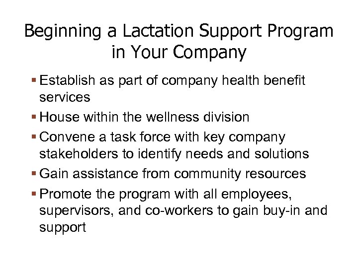 Beginning a Lactation Support Program in Your Company Establish as part of company health