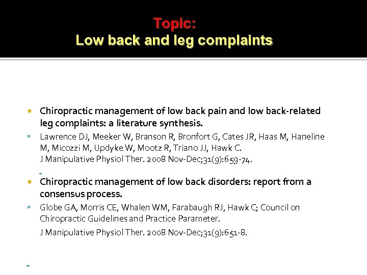 Topic: Low back and leg complaints Chiropractic management of low back pain and low