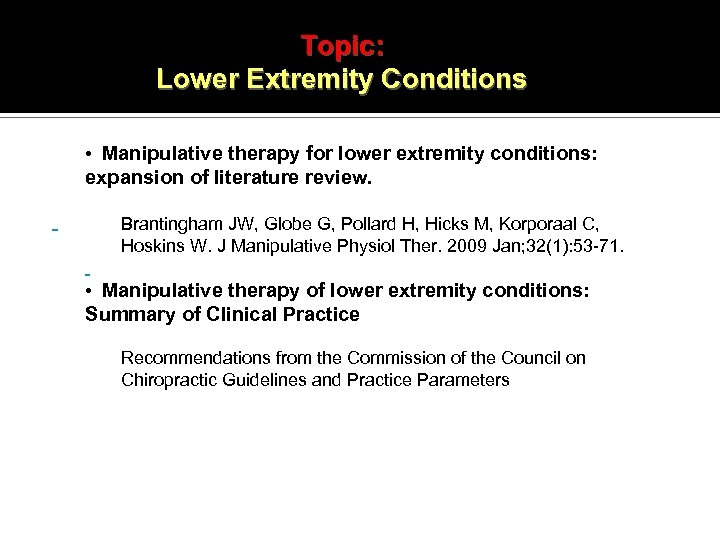 Topic: Lower Extremity Conditions • Manipulative therapy for lower extremity conditions: expansion of literature