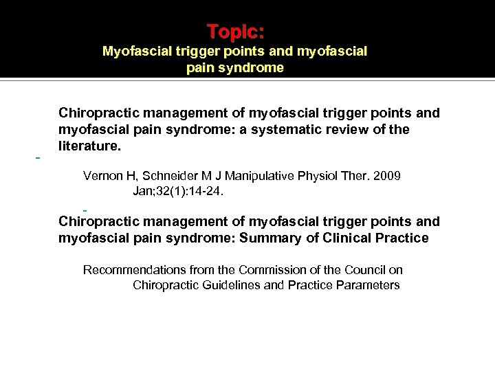 Topic: Myofascial trigger points and myofascial pain syndrome Chiropractic management of myofascial trigger points