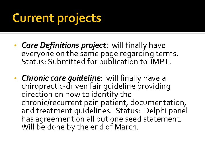Current projects • Care Definitions project: will finally have project everyone on the same