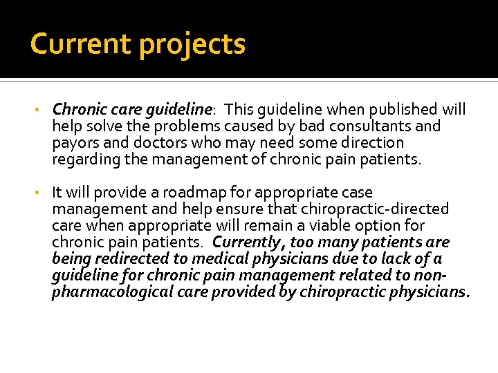 Current projects • Chronic care guideline: This guideline when published will guideline help solve