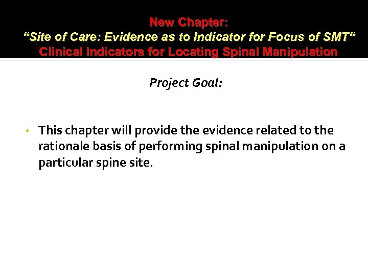 """New Chapter: """"Site of Care: Evidence as to Indicator for Focus of SMT"""" Clinical"""