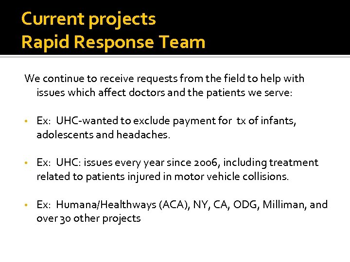 Current projects Rapid Response Team We continue to receive requests from the field to