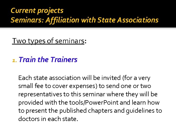 Current projects Seminars: Affiliation with State Associations Two types of seminars: 1. Train the