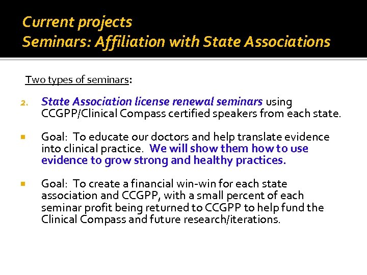 Current projects Seminars: Affiliation with State Associations Two types of seminars: 2. State Association