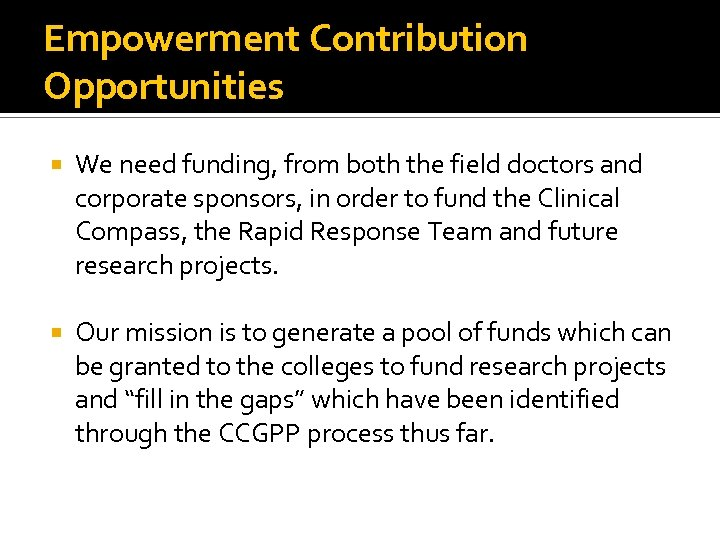 Empowerment Contribution Opportunities We need funding, from both the field doctors and corporate sponsors,