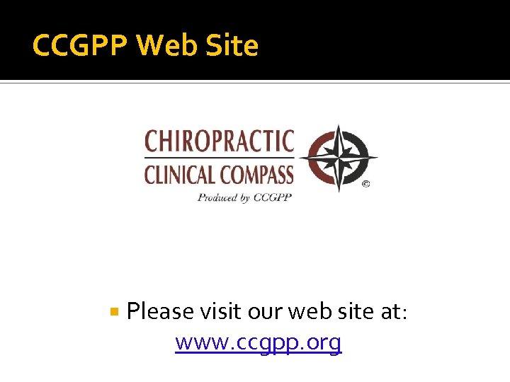 CCGPP Web Site Please visit our web site at: www. ccgpp. org