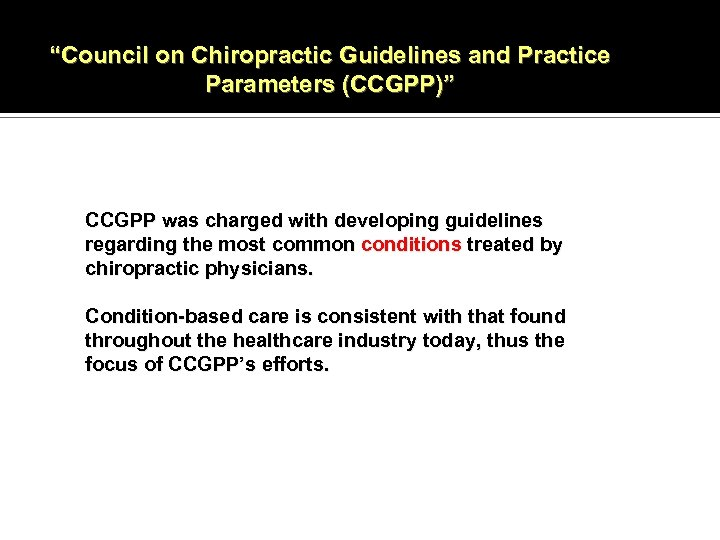 """""""Council on Chiropractic Guidelines and Practice Parameters (CCGPP)"""" CCGPP was charged with developing guidelines"""