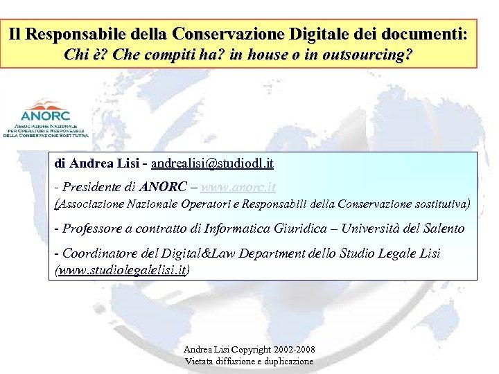 Il Responsabile della Conservazione Digitale dei documenti: Chi è? Che compiti ha? in house