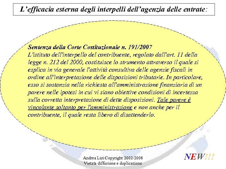 L'efficacia esterna degli interpelli dell'agenzia delle entrate: Sentenza della Corte Costituzionale n. 191/2007 L'istituto