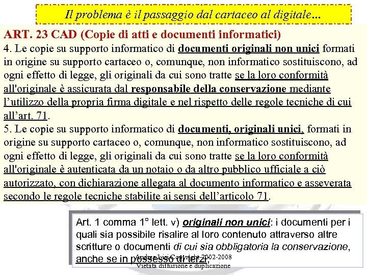 Il problema è il passaggio dal cartaceo al digitale… ART. 23 CAD (Copie di