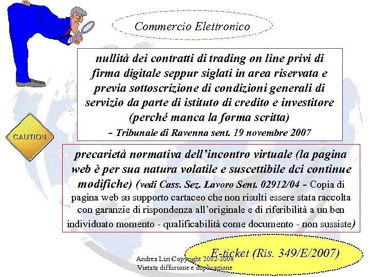 Commercio Elettronico nullità dei contratti di trading on line privi di firma digitale seppur