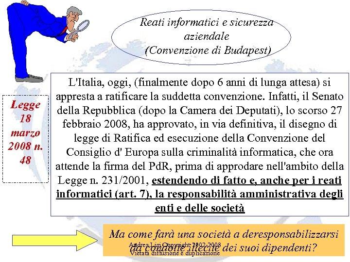 Reati informatici e sicurezza aziendale (Convenzione di Budapest) Legge 18 marzo 2008 n. 48