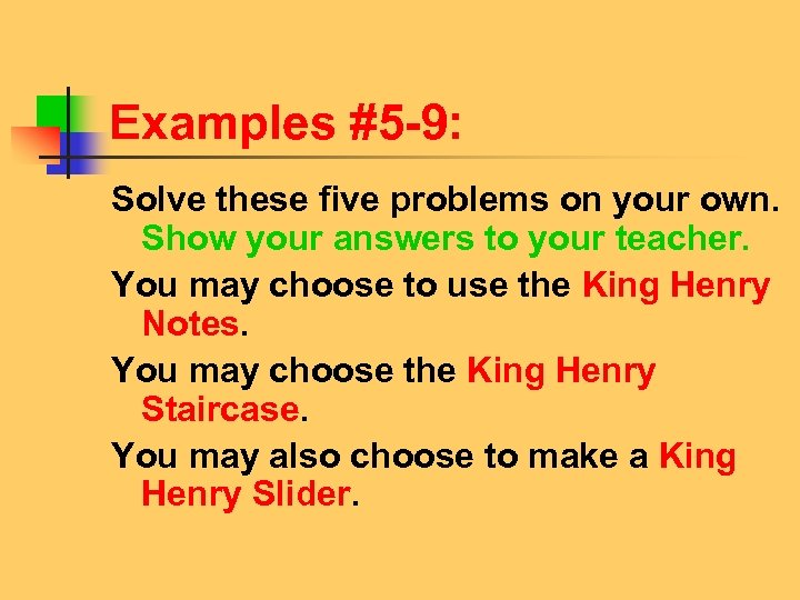 Examples #5 -9: Solve these five problems on your own. Show your answers to