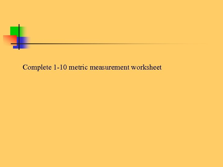 Complete 1 -10 metric measurement worksheet