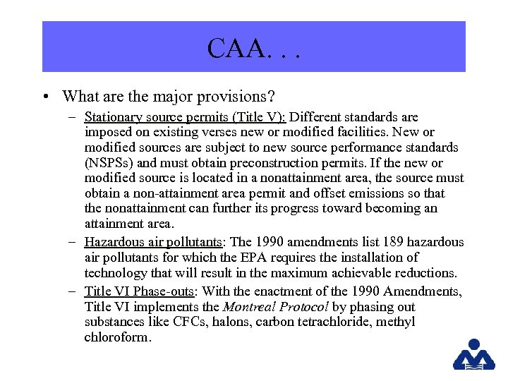 CAA. . . • What are the major provisions? – Stationary source permits (Title