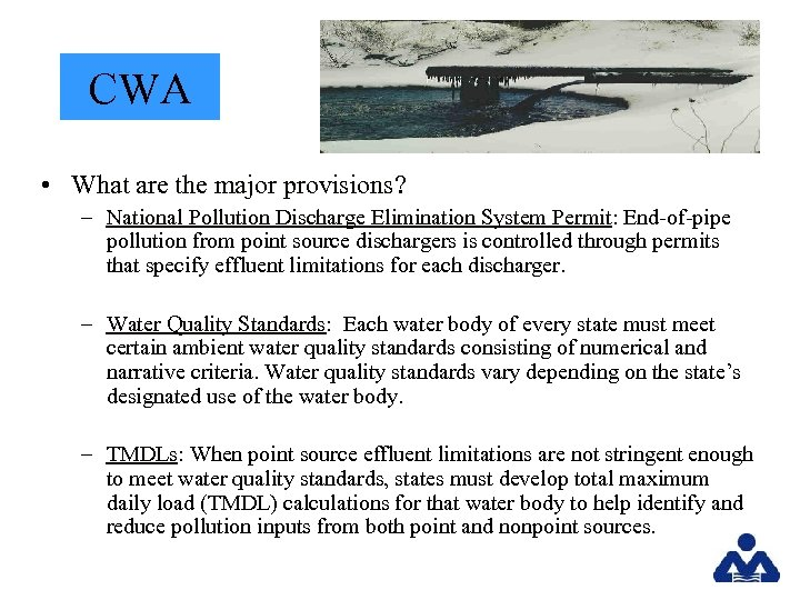 CWA • What are the major provisions? – National Pollution Discharge Elimination System Permit: