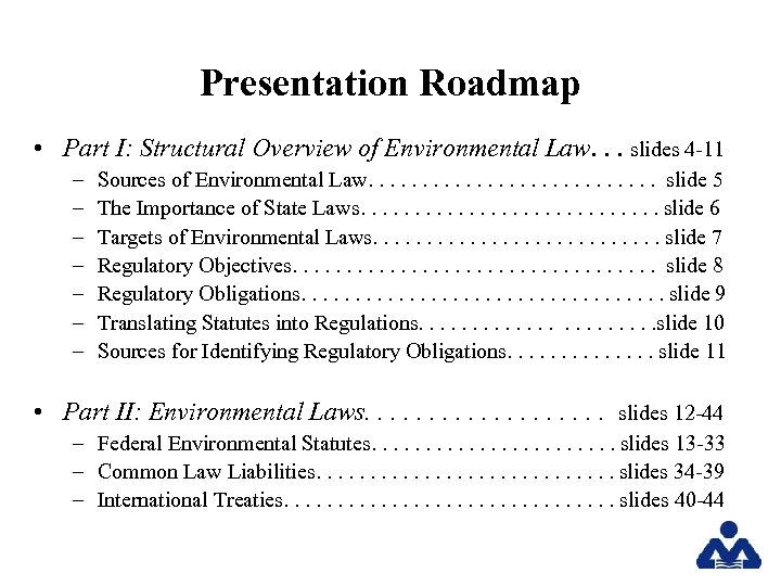 Presentation Roadmap • Part I: Structural Overview of Environmental Law. . . slides 4
