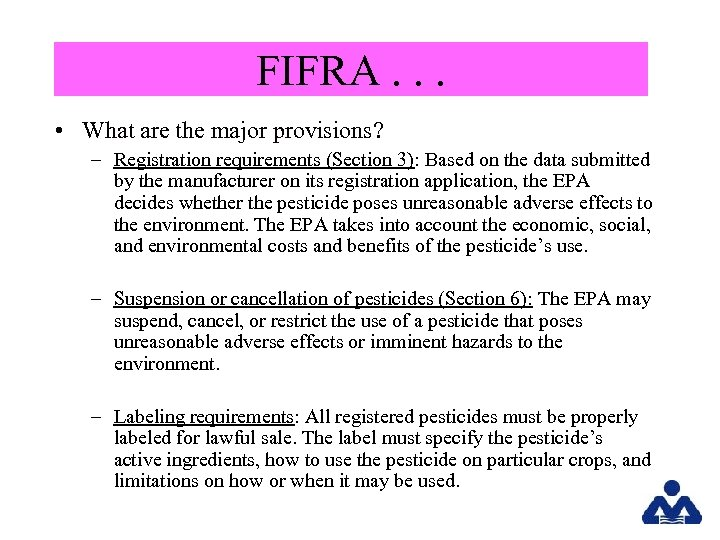 FIFRA. . . • What are the major provisions? – Registration requirements (Section 3):