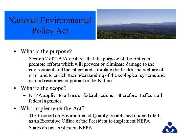 National Environmental Policy Act • What is the purpose? – Section 2 of NEPA