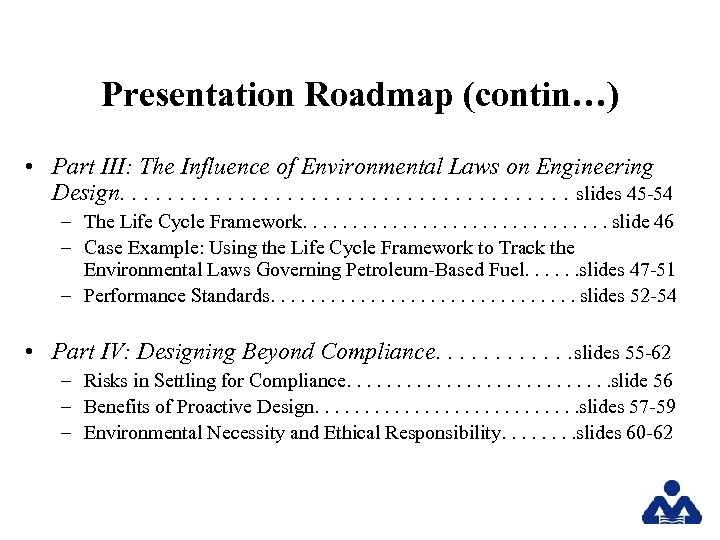 Presentation Roadmap (contin…) • Part III: The Influence of Environmental Laws on Engineering Design.
