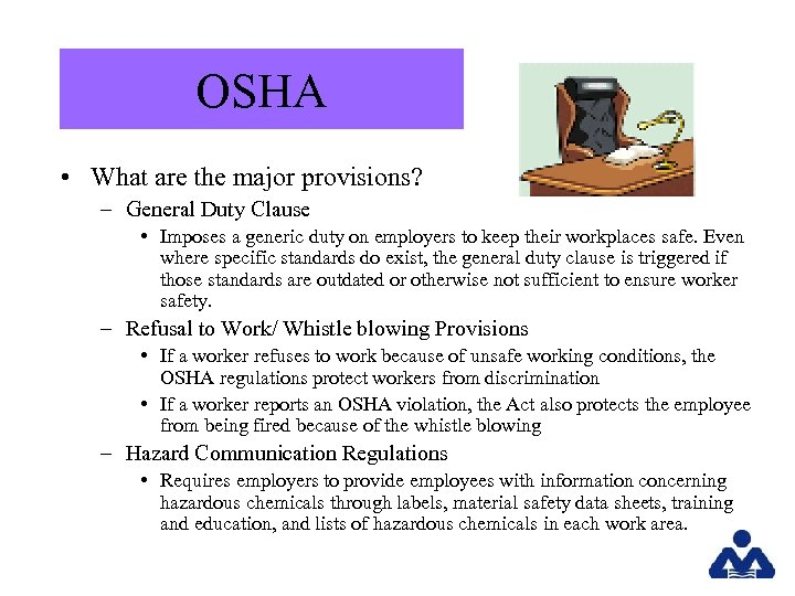 OSHA • What are the major provisions? – General Duty Clause • Imposes a