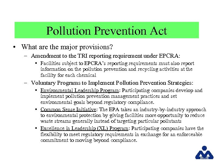Pollution Prevention Act • What are the major provisions? – Amendment to the TRI