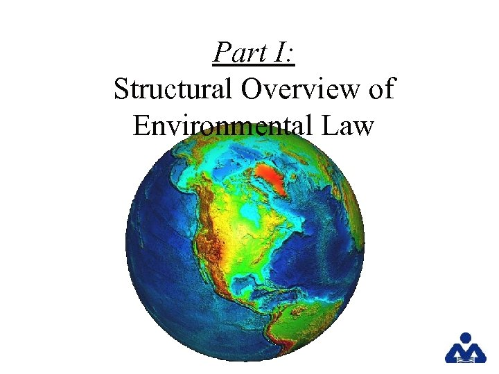 Part I: Structural Overview of Environmental Law