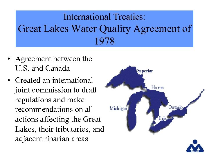 International Treaties: Great Lakes Water Quality Agreement of 1978 • Agreement between the U.