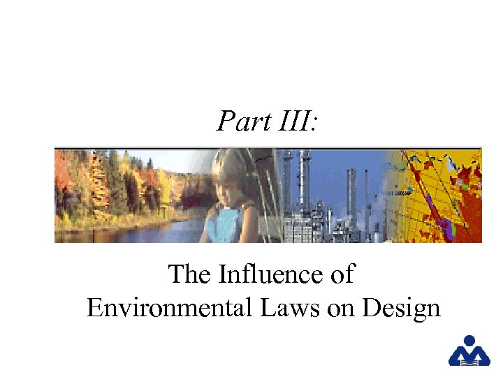Part III: The Influence of Environmental Laws on Design