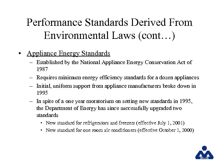 Performance Standards Derived From Environmental Laws (cont…) • Appliance Energy Standards – Established by
