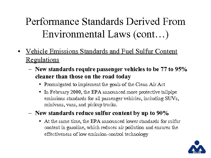 Performance Standards Derived From Environmental Laws (cont…) • Vehicle Emissions Standards and Fuel Sulfur