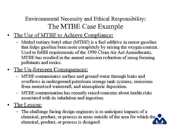 Environmental Necessity and Ethical Responsibility: The MTBE Case Example • The Use of MTBE