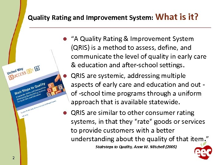 "Quality Rating and Improvement System: What is it? ""A Quality Rating & Improvement System"