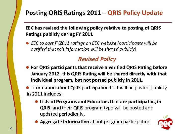 Posting QRIS Ratings 2011 – QRIS Policy Update EEC has revised the following policy