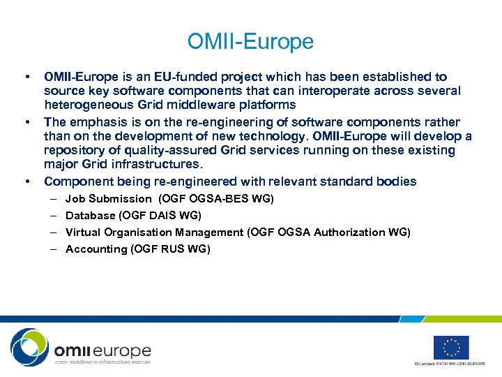 OMII-Europe • • • OMII-Europe is an EU-funded project which has been established to