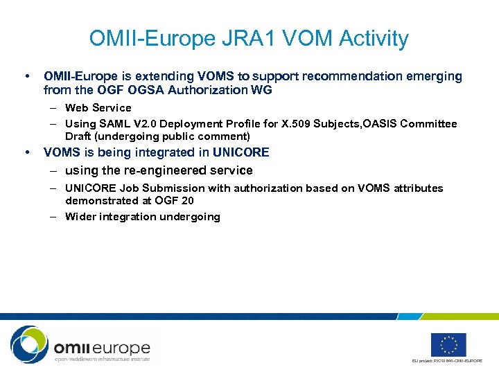 OMII-Europe JRA 1 VOM Activity • OMII-Europe is extending VOMS to support recommendation emerging