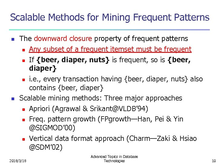 Scalable Methods for Mining Frequent Patterns n n The downward closure property of frequent