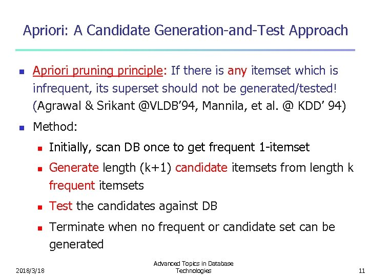 Apriori: A Candidate Generation-and-Test Approach n n Apriori pruning principle: If there is any