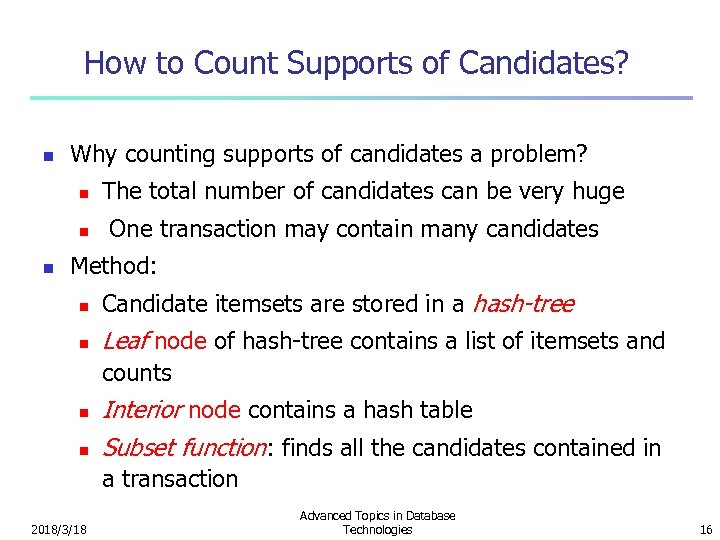How to Count Supports of Candidates? n Why counting supports of candidates a problem?