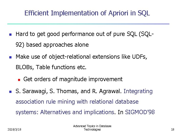 Efficient Implementation of Apriori in SQL n Hard to get good performance out of