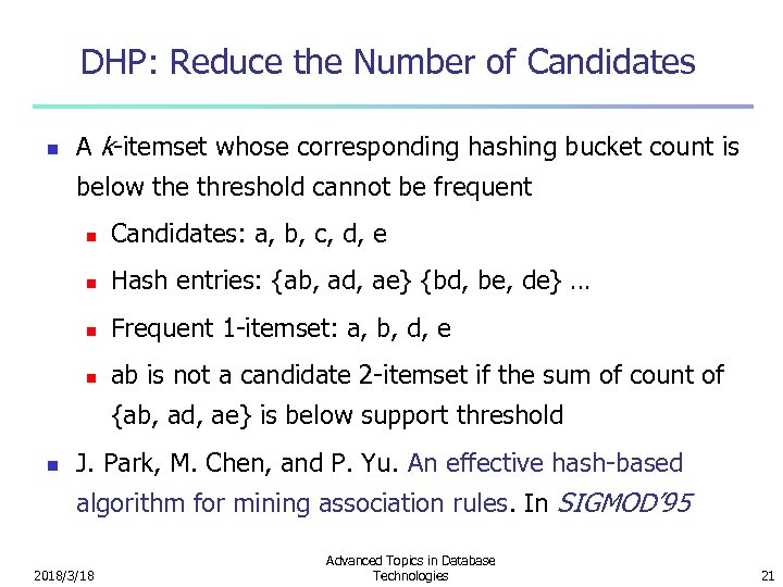 DHP: Reduce the Number of Candidates n A k-itemset whose corresponding hashing bucket count