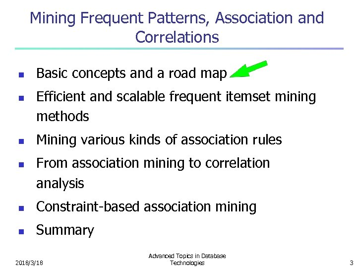 Mining Frequent Patterns, Association and Correlations n n Basic concepts and a road map
