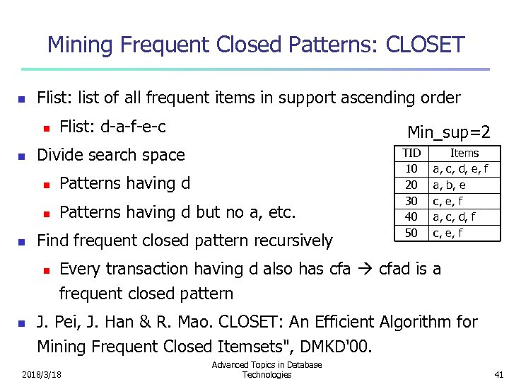 Mining Frequent Closed Patterns: CLOSET n Flist: list of all frequent items in support