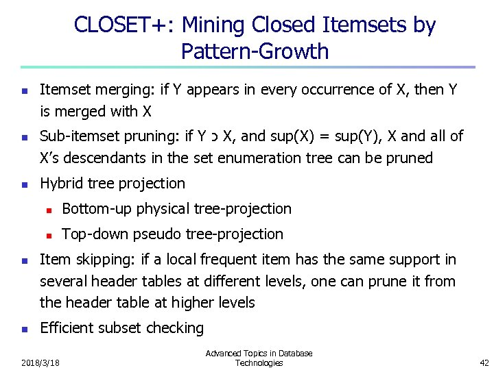 CLOSET+: Mining Closed Itemsets by Pattern-Growth n n n Itemset merging: if Y appears