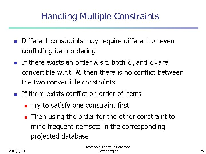 Handling Multiple Constraints n n n Different constraints may require different or even conflicting
