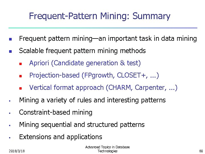 Frequent-Pattern Mining: Summary n Frequent pattern mining—an important task in data mining n Scalable