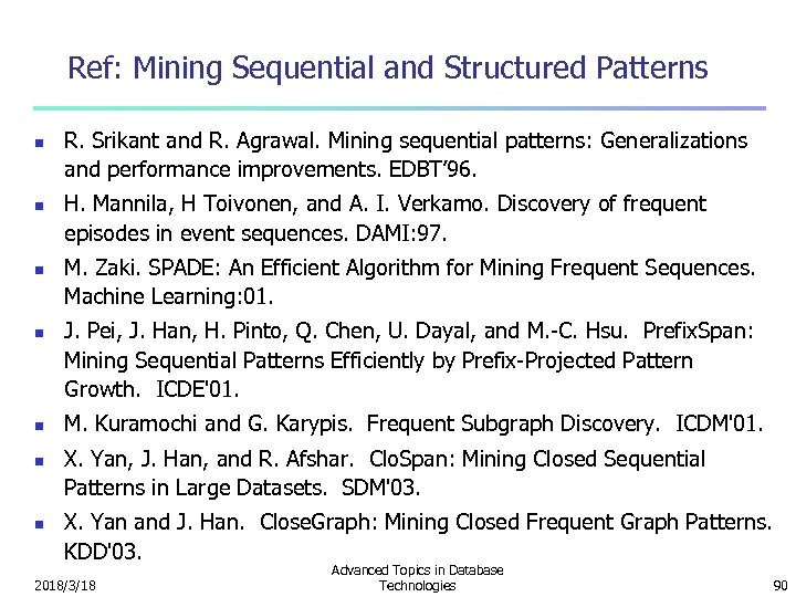 Ref: Mining Sequential and Structured Patterns n n n n R. Srikant and R.