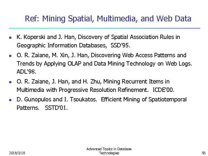 Ref: Mining Spatial, Multimedia, and Web Data n n K. Koperski and J. Han,